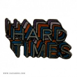 ЗНАЧКА, PN, 016 - HARD TIMES