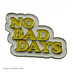 ЗНАЧКА, PN, 015 - NO BAD DAYS