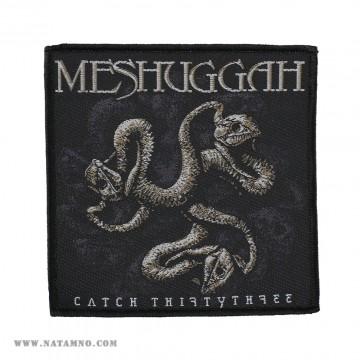 НАШИВКА - MESHUGGAH - CATCH 33