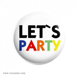 ЗНАЧКА ГОЛЯМА 31- LET'S PARTY